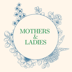 Mothers and Ladies